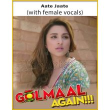 Aate Jaate (With Female Vocals) - Golmaal Again