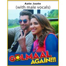 Aate Jaate (With Male Vocals) - Golmaal Again