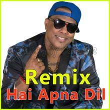 Hai Apna Dil Remix - Hai Apna Dil Refix (MP3 Format)