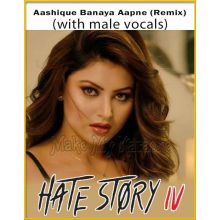 Aashique Banaya Aapne (Remix) (With Male Vocals)