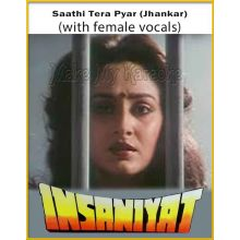 Saathi Tera Pyar (Jhankar) (With Female Vocals) - Insaniyat