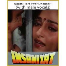 Saathi Tera Pyar (Jhankar) (With Male Vocals) - Insaniyat