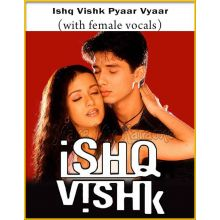 Ishq Vishk Pyaar Vyaar (With Female Vocals) - Ishq Vishk
