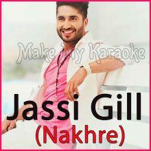 Nakhre - Jassi Gill