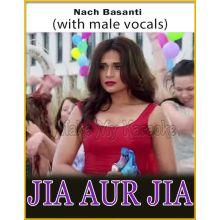 Nach Basanti (With Male Vocals)- Jia Aur Jia