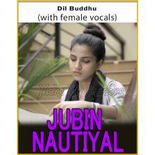 Dil Buddhu (With Female Vocals) - Jubin Nautiyal (MP3 Format)