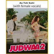 Aa Toh Sahi (With Female Vocals) - Judwa 2