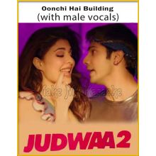 Oonchi Hai Building (With Male Vocals) - Judwa 2