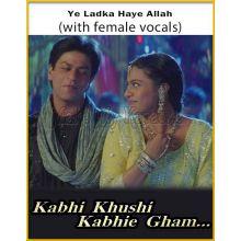 Ye Ladka Haye Allah (With Female Vocals) - Kabhi Khushi Kabhi Gham