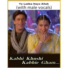Ye Ladka Haye Allah (With Male Vocals) - Kabhi Khushi Kabhi Gham
