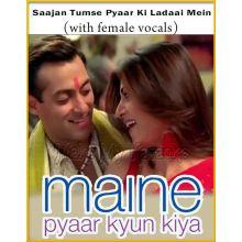 Saajan Tumse Pyaar Ki (With Male Vocals) - Maine Pyaar Kyun Kiya