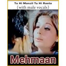 Tu Hi Manzil (With Male Vocals)  - Mehmaan (MP3 Format)