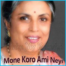 Mone Koro Ami Neyi  - Mone Koro Ami Neyi