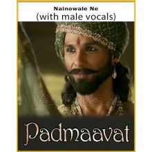Nainowale Ne (With Male Vocals) - Padmaavat (MP3 Format)