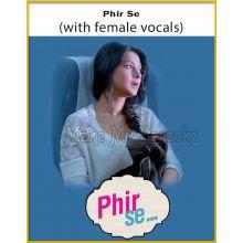 Phir Se (With Female Vocals) - Phir Se