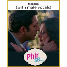 Rozana (With Male Vocals) - Phir Se (MP3 Format)