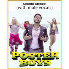 Kendhi Menoo (With Male Vocals) - Poster Boys