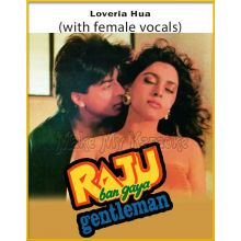 Loveria Hua (With Female Vocals) - Raju Ban Gaya Gentleman