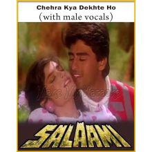 Chehra Kya Dekhte Ho (With Male Vocals) - Salaami (MP3 And Video-Karaoke Format)