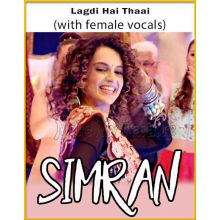 Lagdi Hai Thaai (With Female Vocals) - Simran