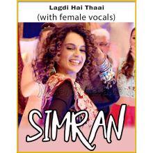 Lagdi Hai Thaai (With Female Vocals) - Simran
