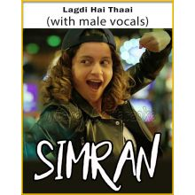 Lagdi Hai Thaai (With Male Vocals) - Simran