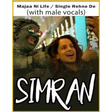 Majaa Ni Life / Single Rehne De (With Male Vocals) - Simran (MP3 Format)