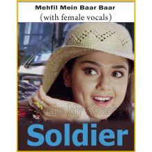 Mehfil Mein Baar Baar (With Female Vocals) - Soldier