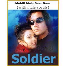 Mehfil Mein Baar Baar (With Male Vocals) - Soldier (MP3 Format)