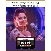 Ambarsariya - Suit Song Mixtape (With Female Vocals) - T-Series Mixtape