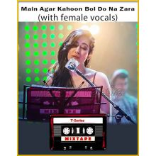 Main Agar Kahoon - Bol Do Na Zara (With Female Vocals) - T-Series Mixtape