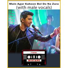 Main Agar Kahoon - Bol Do Na Zara (With Male Vocals) - T-Series Mixtape
