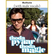 Bulbula (With Male Vocals) - Thoda Pyaar Thoda Magic (MP3 And Video-Karaoke Format)