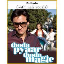 Bulbula (With Male Vocals) - Thoda Pyaar Thoda Magic (MP3 And Video-Karaoke Format)
