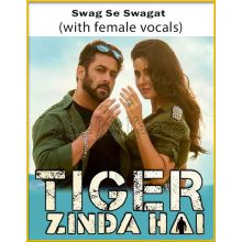 Swag Se Swagat (With Female Vocals) - Tiger Zinda Hai