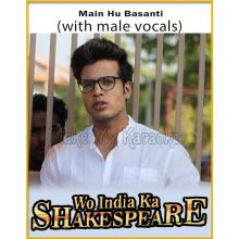 Main Hu Basanti (With Male Vocals) - Wo India Ka Shakespeare