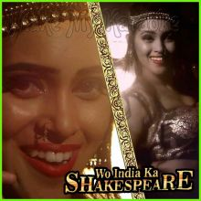 Main Hu Basanti - Wo India Ka Shakespeare