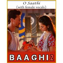O Saathi (With Female Vocals) - Baaghi 2