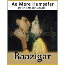 Ae Mere Humsafar (With Female Vocals) - Baazigar (MP3 Format)
