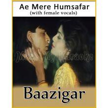 Ae Mere Humsafar (With Female Vocals) - Baaziga