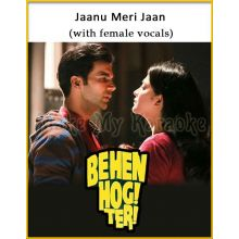 Jaanu Meri Jaan (With Female Vocals) - Behen Hogi Teri
