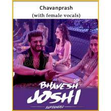 Chavanprash (With Female Vocals) - Bhavesh Joshi Superhero
