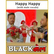 Happy Happy (With Male Vocals) - Blackmail