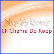 Tere Sang Rehne Ki Khai Maine Kasam  - Ek Chehra Do Roop