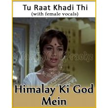 Tu Raat Khadi Thi (With Female Vocals) - Himalay Ki God Mein (MP3 Format)