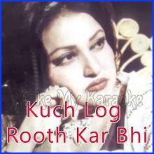 Kuch Log Rooth Kar Bhi  - Kuch Log Rooth Kar Bhi