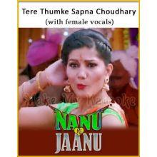 Tere Thumke Sapna Choudhary (With Female Vocals) - Nanu Ki Jaanu