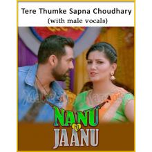 Tere Thumke Sapna Choudhary (With Male Vocals) - Nanu Ki Jaanu