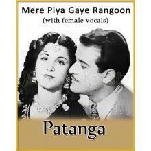 Mere Piya Gaye Rangoon (With Female Vocals) - Patanga