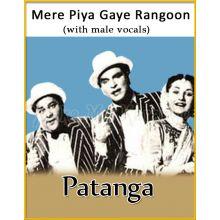 Mere Piya Gaye Rangoon (With Male Vocals) - Patanga